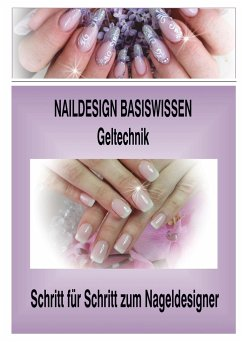 Naildesign Basiswissen Geltechnik - Tusl, Sabine