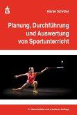 Planung, Durchführung und Auswertung von Sportunterricht