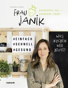 Frau Janik probierts aus - probiers auch - Janik, Manuela