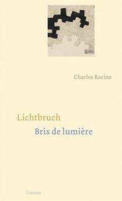 Lichtbruch / Bris de lumière - Racine, Charles