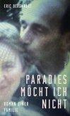 Paradies möcht ich nicht