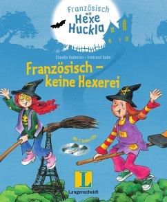 Französisch - keine Hexerei - Buch mit 2 Hörspiel-CDs - Guderian, Claudia
