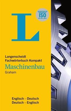 Langenscheidt Fachwörterbuch Kompakt Maschinenbau Englisch - Graham, John D.