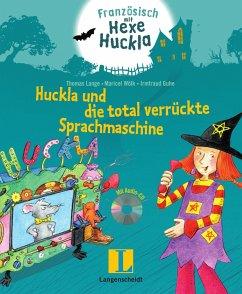 Huckla und die total verrückte Sprachmaschine - Buch mit Musical-CD - Lange, Thomas; Wölk, Maricel