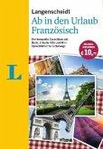 Langenscheidt Ab in den Urlaub - Französisch - Sprachtraining für die Reise