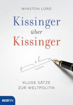 Kissinger über Kissinger - Kissinger, Henry; Lord, Winston