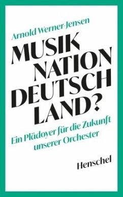 Musiknation Deutschland? - Werner-Jensen, Arnold