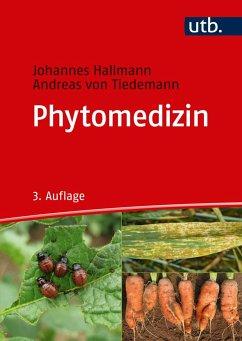 Phytomedizin - Hallmann, Johannes; Tiedemann, Andreas von