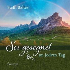 Sei gesegnet an jedem Tag - Baltes, Steffi