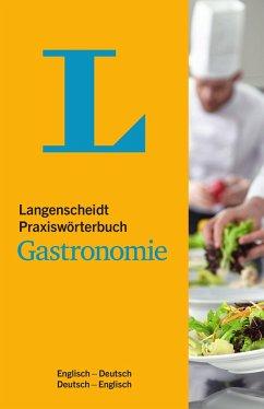 Langenscheidt Praxiswörterbuch Gastronomie Englisch - Kerndter, Fritz; Flynn, Annette U.; Hadoke, Mike