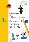 Langenscheidt Übungsbuch Grammatik Deutsch Bild für Bild - Das visuelle Übungsbuch für den leichten Einstieg