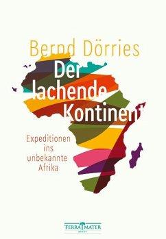 Der lachende Kontinent - Dörries, Bernd