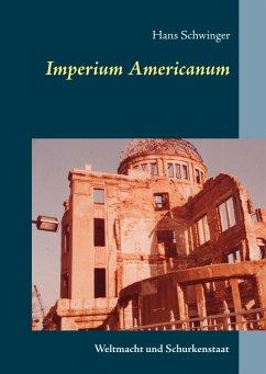 Imperium Americanum - Schwinger, Hans