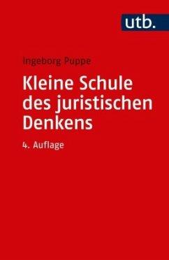 Kleine Schule des juristischen Denkens - Puppe, Ingeborg