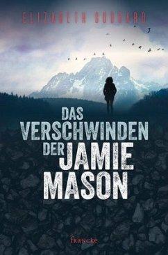 Das Verschwinden der Jamie Mason - Goddard, Elizabeth