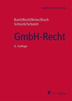 GmbH-Recht - Bartl, Harald; Bartl, Angela; Beine, Klaus; Koch, Detlef; Schlarb, Eberhard; Schmitt, M.
