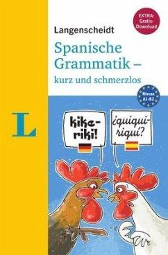 Langenscheidt Spanische Grammatik - kurz und schmerzlos - Buch mit Übungen zum Download - Fülöp-Lucio, Vicki; Prieto Peral, Begoña