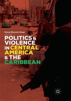 Politics and Violence in Central America and the Caribbean - Warnecke-Berger, Hannes