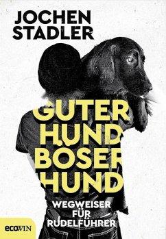 Guter Hund, böser Hund - Stadler, Jochen