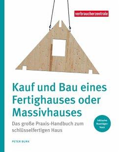 Kauf und Bau eines Fertighauses oder Massivhauses - Burk, Peter