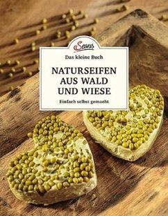 Das kleine Buch: Naturseifen aus Wald und Wiese - Nedoma, Gabriela