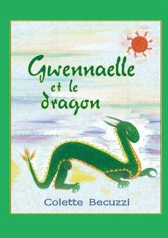 Gwennaelle et le dragon - Becuzzi, Colette