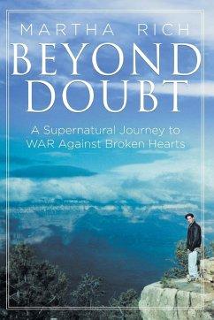 Beyond Doubt: A Supernatural Journey to WAR Against Broken Hearts - Rich, Martha