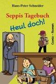 Seppis Tagebuch - Heul doch!