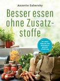 Besser essen ohne Zusatzstoffe (eBook, ePUB)