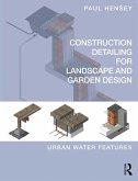 Construction Detailing for Landscape and Garden Design (eBook, ePUB)