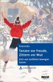 Tanzen vor Freude, Zittern vor Wut (eBook, ePUB)