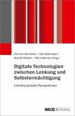 Digitale Technologien zwischen Lenkung und Selbstermächtigung (eBook, PDF)