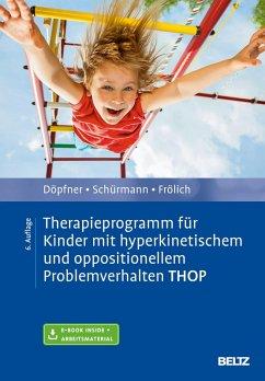 Therapieprogramm für Kinder mit hyperkinetischem und oppositionellem Problemverhalten THOP (eBook, PDF) - Döpfner, Manfred; Schürmann, Stephanie; Frölich, Jan