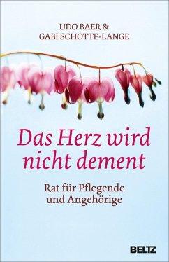 Das Herz wird nicht dement (eBook, ePUB) - Baer, Udo; Schotte-Lange, Gabi