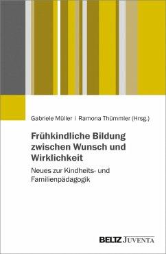 Frühkindliche Bildung zwischen Wunsch und Wirklichkeit (eBook, PDF)