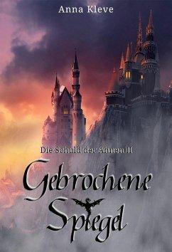 Gebrochene Spiegel (eBook, ePUB) - Kleve, Anna