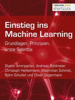 Einstieg ins Machine Learning (eBook, ePUB) - Zeigermann, Oliver; Amiriparian, Shahin; Henkelmann, Christoph; Schuller, Björn; Bühlmeier, Andreas; Schmitt, Maximilian