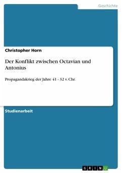Der Konflikt zwischen Octavian und Antonius (eBook, PDF)