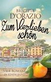 Exklusiv bei bücher.de! Zum Verlieben schön: Vier Romane in einem Band (eBook, ePUB)