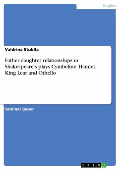 Father-daughter relationships in Shakespeare's plays Cymbeline, Hamlet, King Lear and Othello (eBook, PDF)