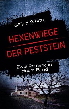 Exklusiv bei bücher.de! Hexenwiege & Der Peststein (eBook, ePUB) - White, Gillian
