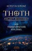 Thoth - Projekt Menschheit: Der Transformationsschlüssel (eBook, ePUB)
