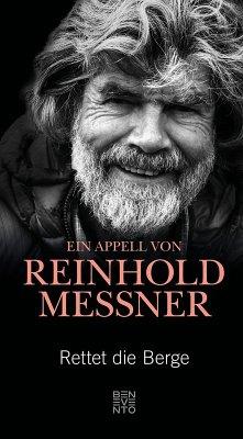 Rettet die Berge (eBook, ePUB) - Messner, Reinhold