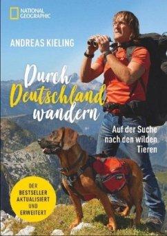 Durch Deutschland wandern - Kieling, Andreas