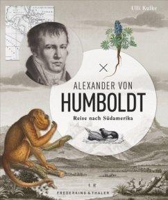 Alexander von Humboldt - Kulke, Ulli