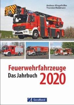 Feuerwehrfahrzeuge 2020 - Klingelhöller, Andreas; Waldmann, Thorsten