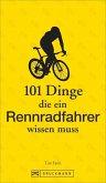 101 Dinge, die ein Rennradfahrer wissen muss
