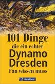 101 Dinge, die ein echter Dynamo Dresden-Fan wissen muss