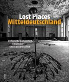 Lost Places Mitteldeutschland
