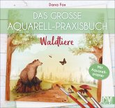 Das große Aquarell-Praxisbuch. Waldtiere